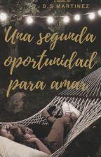Una segunda oportunidad para amar by Larealidad26