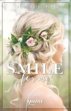 Smile for Me (Completed) by sexylove_yumi