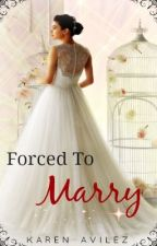 Forced to Marry by TheDreamThief_