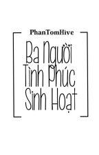 ( Chuyển ver ) ( H Văn ) [ VKookGa ] Ba Người Tình Phúc Sinh Hoạt by PhanTomHive_Team