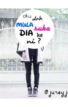 Aku Dah Mula Suka Dia Ke Ni ? by jureyjohn
