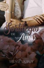 Sortilegio de Amor  © by autumn-may