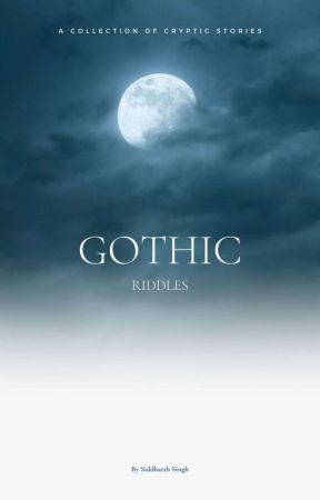 Gothic Riddles. by -DevilBlues-