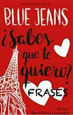 ¿Sabes Que Te Quiero?  (FRASES) by WriterAnonim