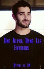 Une Alpha Dans Les Environs [Derek Hale] by viki_du_34