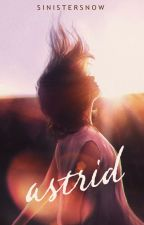Astrid (Blink Series #1) by Bad_GangsterGirl