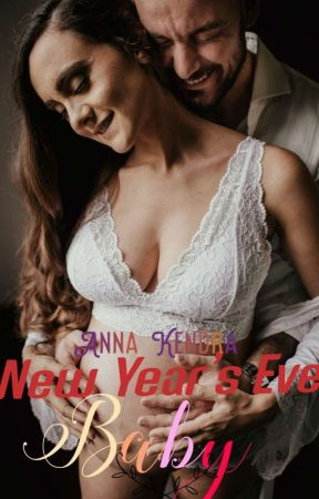 New Year's Eve Baby #Sequel To Bodyguard #Wattys2017 by bloodbath008