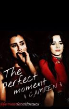 The perfect moment || CAMREN || by Carlosasos