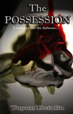 The Possession by NnEvangellyn
