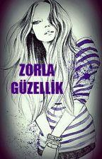 Zorla Güzellik by centilgirl2