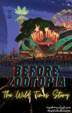 Before Zootopia - The Wild Times Story by Madelinekirkland1234