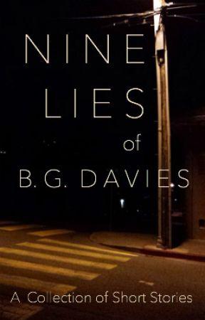 Nine Lies of B.G. Davies by BG_Davies
