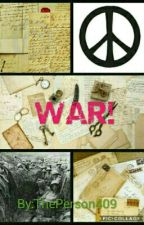 WAR!  by ThePerson409