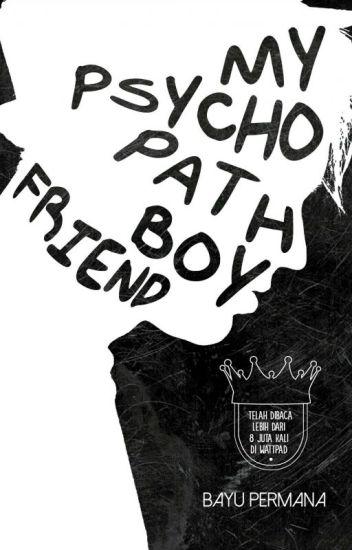My Psychopath Boyfriend (SUDAH TERBIT) - B A Y U - Wattpad