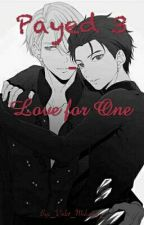 Payed 3 - Love for One by _Violet_Mukamiji_
