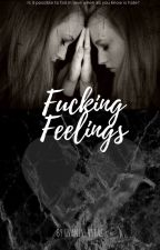 Fucking feelings by kokoszka18