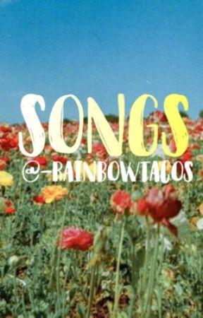 Songs by -rainbowtacos