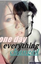 One day everything changed. by areyouready_
