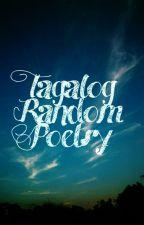 Tagalog Random Poetry  by jxnv1ll4