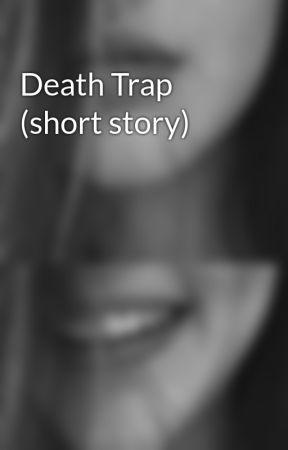 Death Trap (short story) by neon_lights_
