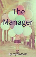Manan ff : The Manager  by royblossom