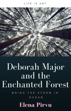 Deborah Major and the Enchanted Forest by ElenaPirvu98