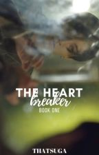 The Heartbreaker [1/2] COMPLETED by thatsuga
