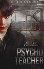 Psycho Teacher ♂ jungkook  by -psychohyuns