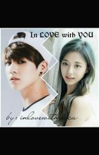 In LOVE with YOU by iminlovewithgaca
