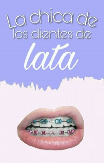La chica de los dientes de lata