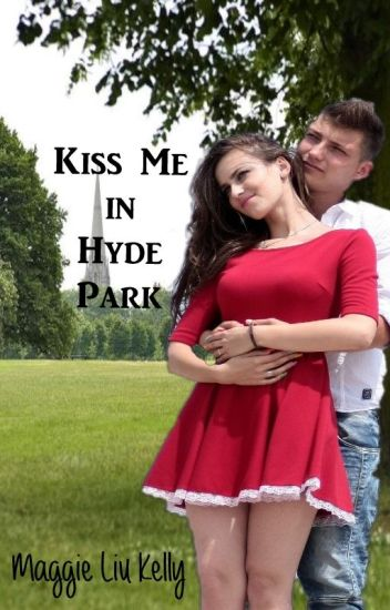Kiss Me In Hyde Park
