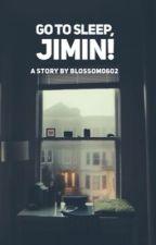 |VMin| |Oneshot| Go to sleep, Jimin! by blossom0602