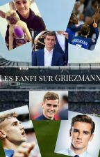 Les fanfictions sur Griezmann by axelle020301