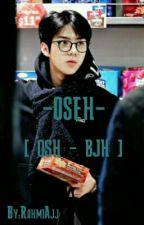 OSEH | OSH . BJH by RohmiAjj