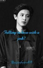 Falling In Love With A Jerk??(Exo Chanyeol and Blackpink Rosé fanfiction) by StupidApril