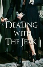 Dealing With The Jerk by akanthaVadalum