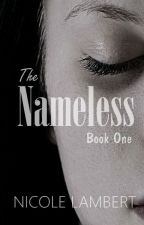 The Nameless (The Nameless Series #1) [ON HOLD] by NicoleMLambert