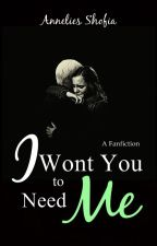 I Wont You to Need Me (Dramione) by SifahNur