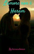 L'amore Non è Haram by hasnandomar