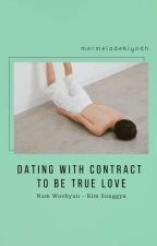 Dating with Contract to be True Love ↬woogyu↫ [COMPLETED✔] by mermeladekiyodh