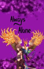 Always  Alone(Naruto Book 1: In The Alone Duology.) by Hinotoriko