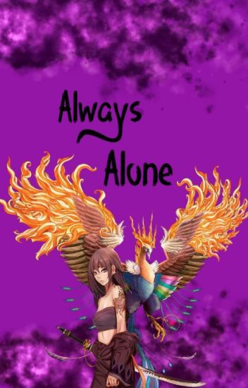 Always  Alone(Naruto Book 1: In The Alone Duology.)