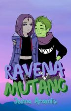 Ravena e Mutano by JennaSalvatore007