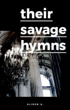 Their Savage Hymns by grayscns