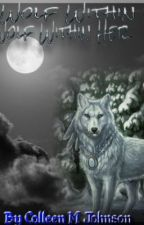 The Wolf Within Her (Moon Blessed) by ColleenMJohnson
