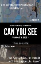 Can You See What I see by strawberryicepink