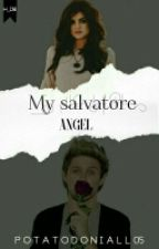 My Salvatore Angel |N.H| (FECHADO TEMPORARIAMENTE) by PotatoDoNiall05