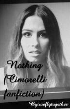 Nothing (A Cimorelli Story) by weflytogether