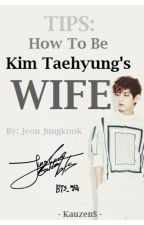 How To Be KTH's Wife [COMPLETED] by thekauzens