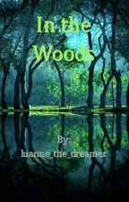 In the Woods by Luanne_the_dreamer
